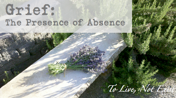 Grief: The Presence of Absence